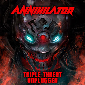 ANNIHILATOR - Triple Threat Unplugged!