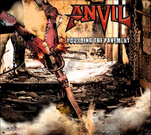 ANVIL- Pounding The Pavement