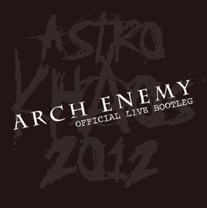 ARCH ENEMY - Astro Khaos 2012 - Official Live Bootleg