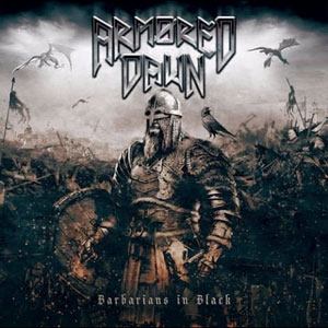 ARMORED DAWN - Barbarians In Black
