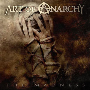 ART OF ANARCHY - The Madness