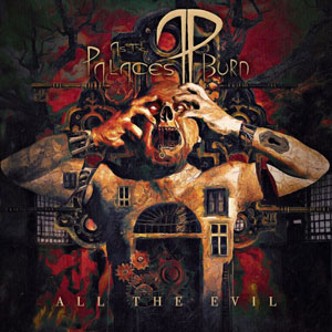 AS THE PALACES BURN - All The Evil