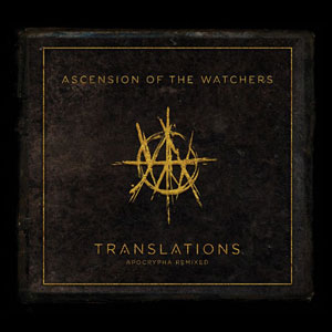 ASCENSION OF THE WATCHERS - Translations: Apocrypha Remixed
