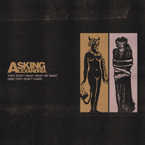 ASKING ALEXANDRIA - They Don't Want What We Want (And They Don't Care)
