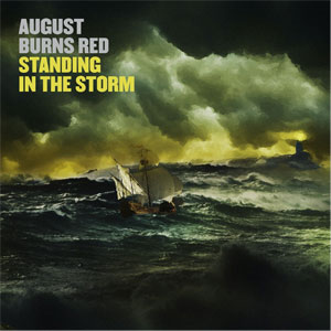 AUGUST BURNS RED - Standing In The Storm