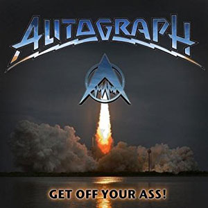 AUTOGRAPH - Get Off Your Ass