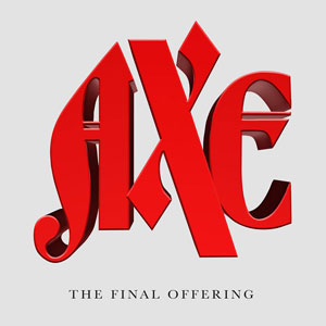 AXE - The Final Offering