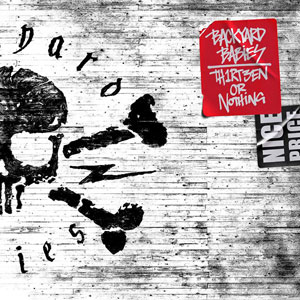 BACKYARD BABIES - Th1rt3en or Nothing