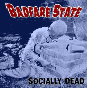 BADFARE STATE - Socially Dead