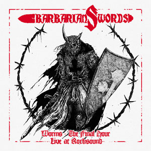 BARBARIAN SWORDS - Worms – The Final Hour