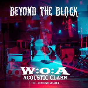 BEYOND THE BLACK - W:O:A Acoustic Clash – The Lockdown Session