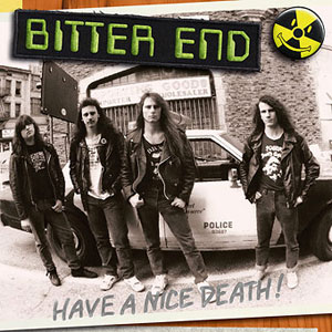 BITTER END  - Have A Nice Death
