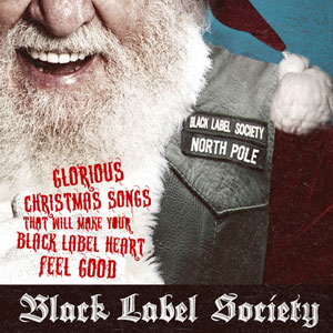 BLACK LABEL SOCIETY - Glorious Christmas Songs That Will Make Your Black Label Heart Feel Good