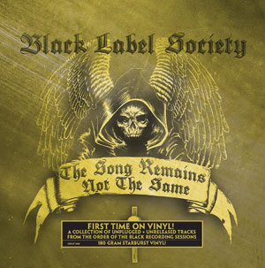 BLACK LABEL SOCIETY - The Song Remains Not The Sam