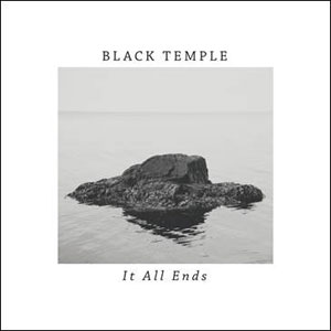 BLACK TEMPLE - It All End
