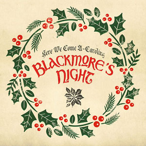BLACKMORE'S NIGHT - Here We Come – A Caroling