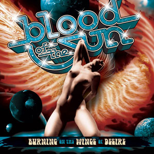 BLOOD OF THE SUN - Burning On The Wings Of Desire