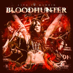 BLOODHUNTER - Live In Madrid