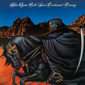 BLUE OŸSTER CULT - Some Enchanted Evening