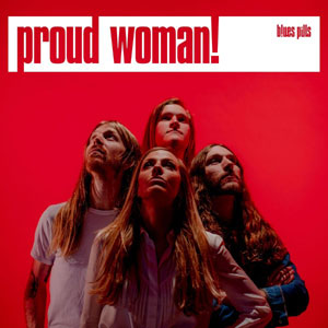 BLUES PILLS  - Proud Woman
