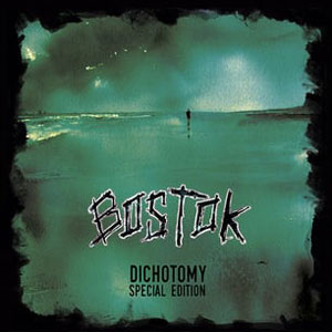BOSTOK - Dichotomy