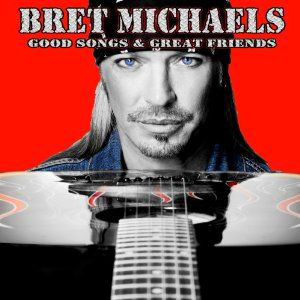Bret Michaels - Good Songs & Great Friends