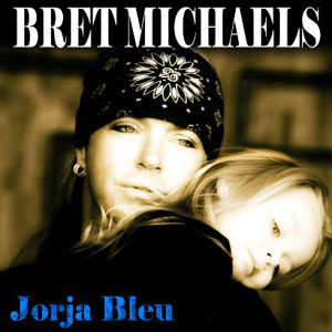 Bret Michaels - Jorja Bleu