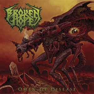 BROKEN HOPE - Omen Of Disease