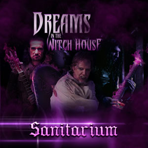 Dreams In The Witch House: Sanitarium