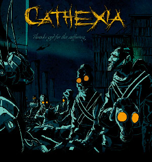 """CATHEXIA """"Thanks God For The Suffering"""