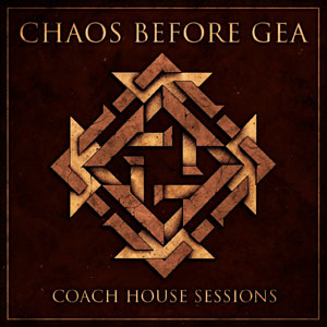 CHAOS BEFORE GEA - Coach House Sessions