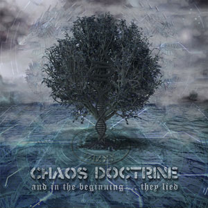 CHAOS DOCTRINE - And In The Beginning… They Lied