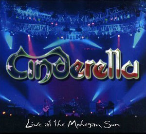 CINDERELLA - Live At The Mohegan Sun""