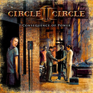 CIRCLE II CIRCLE - Consequence Of Power
