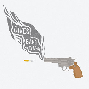 CIVES - Bang Bang