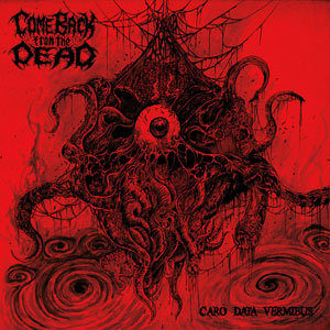 COME BACK FROM THE DEAD - Endelss Bloodshed