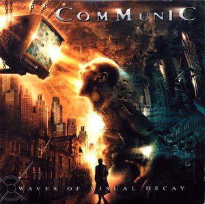COMMUNIC – Waves Of Visual Decay