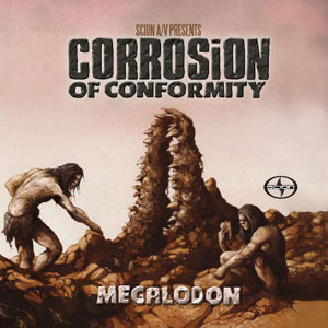 CORROSION OF CONFORMITY - Megalodon