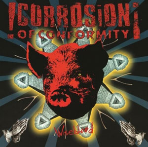 CORROSION OF CONFORMITY- Wiseblood