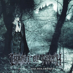 CRADLE OF FILTH - Dusk…And Her Embrace
