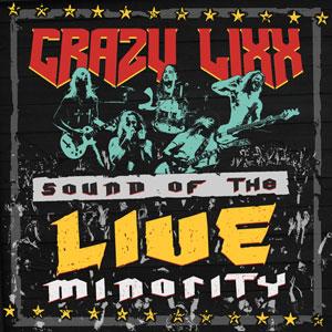 CRAZY LIXX - Sound Of The Live Minority