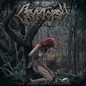 CRYPTOPSY - The Book Of Suffering – Tome 1