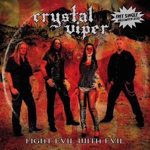 CRYSTAL VIPER - Fight Evil With Evil