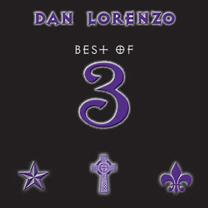Dan Lorenzo - Best Of 3