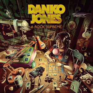 DANKO JONES  - Rock Supreme