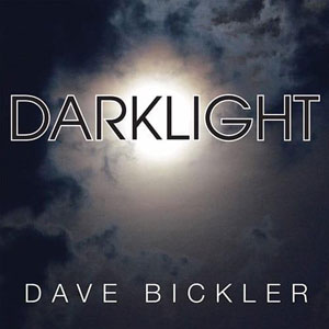 Dave Bickler - Darklight