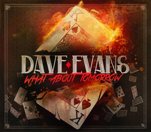 Dave Evans - What About Tomorrow