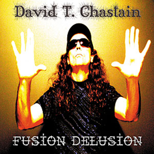 avid T. Chastain - Fusion Delusion