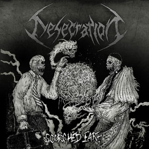 DESECRATION  - Scorched Earth