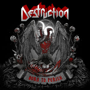 DESTRUCTION - Born To Peris